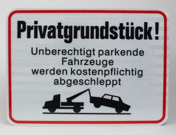 Reflektierendes Aluminium Schild Privatgrundstück Unberechtigt parkende Fahrzeuge werden kostenpflichtig abgeschleppt!