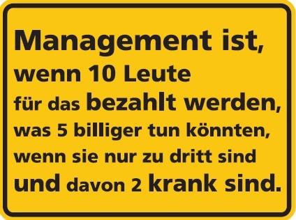 Aluminium Schild Management ist... Alu Humor Metallschild
