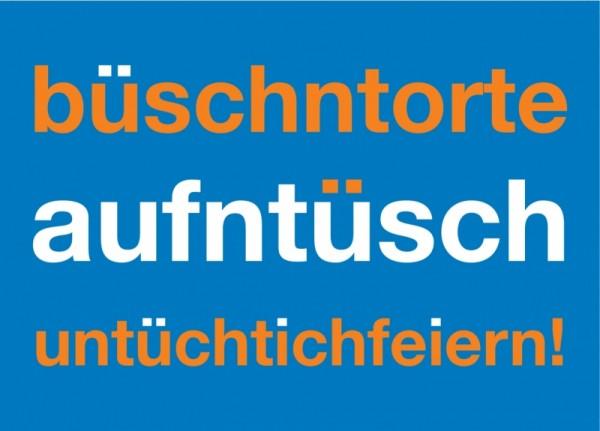 Postkarte Büschn Torte aufn Tüsch un tüchtich feiern