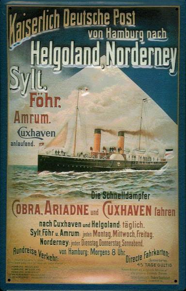 Blechschild Kaiserlich Deutsche Post Cuxhaven Helgoland Dampfer Schiff Schild Nostalgieschild