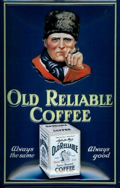 Blechschild Old Reliable Coffee Kaffee Mann Pelzmütze Pfeife Schild