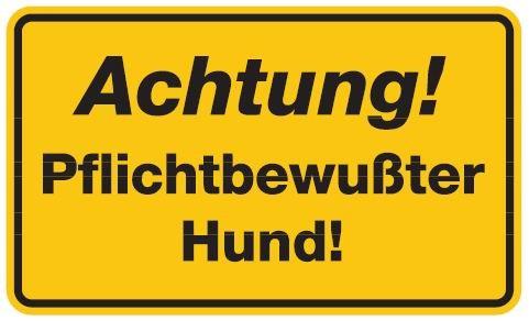 Aluminium Schild Achtung pflichtbewusster Hund 120x200 mm geprägt
