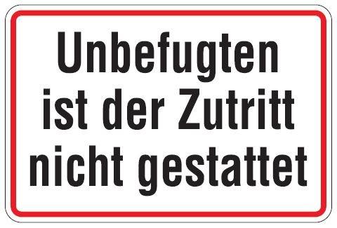 Aluminium Schild Unbefugten ist der Zutritt nicht gestattet 200x300 mm geprägt