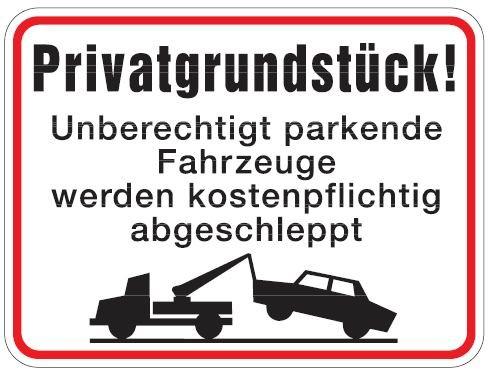 Aluminium Schild Privatgrundstück Unberechtigt parkende Fahrzeuge werden kostenpflichtig abgeschlepp
