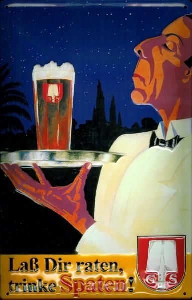 Blechschild Spatenbier Trinke Spaten Lass dir raten Bier München Schild Nostalgieschild