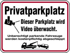 Aluminium Schild Privatparkplatz Dieser Parkplatz wird videoüberwacht. Unberechtigt parkende Fahrzeu