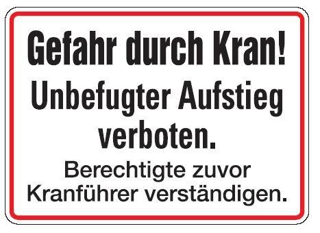 Aluminium Schild Gefahr durch Kran! Unbefugter Aufstieg verboten. Berechtigte zuvor Kranführer verst