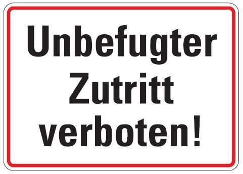 Aluminium Schild Unbefugter Zutritt verboten 250x350 mm geprägt