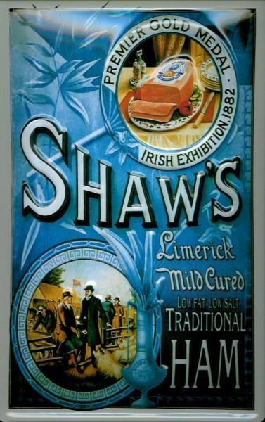Blechschild Shaw traditional Ham Schinken Wurst Irland Nostalgie Schild