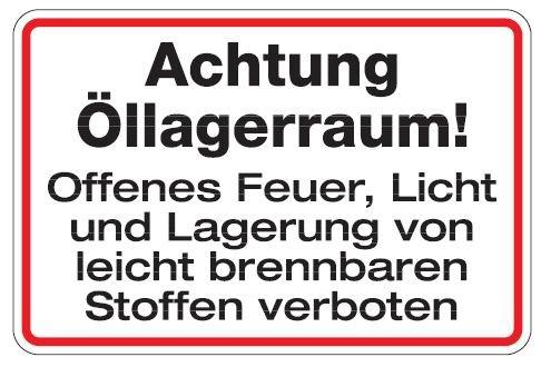 Aluminium Schild Achtung Öllagerraum! Offenes Feuer, Licht und Lagerung von leicht brennbaren Stoffe