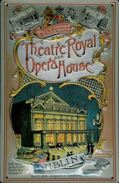 Blechschild Theatre Royal Opera House Dublin Oper Schild Nostalgieschild