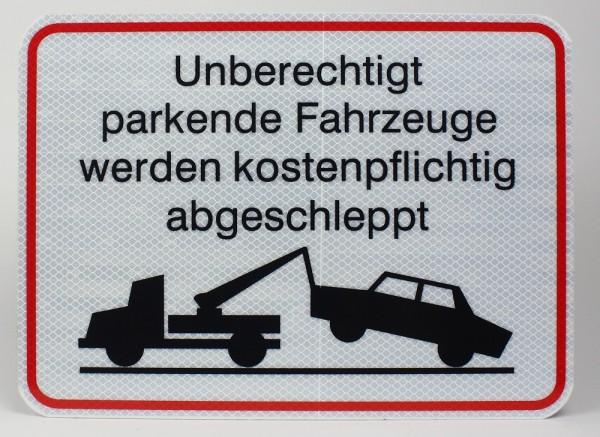 Reflektierendes Aluminium Schild Unberechtigt parkende Fahrzeuge werden kostenpflichtig abgeschleppt!