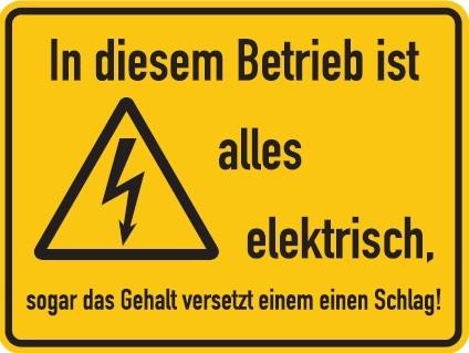 Aluminium Schild In diesem Betrieb ist alles elektrisch Alu Humor Metallschild