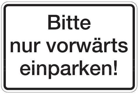 Aluminium Schild Bitte nur vorwärts einparken 200x300 mm geprägt