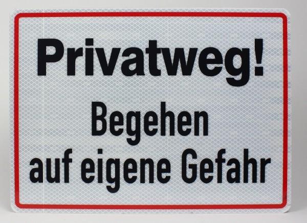 Reflektierendes Aluminium Schild Privatweg Begehen auf eigene Gefahr!