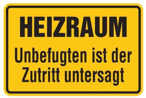 Aluminium Schild Heizraum Unbefugten ist der Zutritt untersagt 200x300 mm geprägt