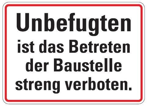 Aluminium Schild Unbefugten ist das Betreten der Baustelle streng verboten 250x350 mm geprägt