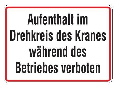 Aluminium Schild Aufenthalt im Drehkreis des Krans während des Betriebes verboten 250x350 mm geprägt