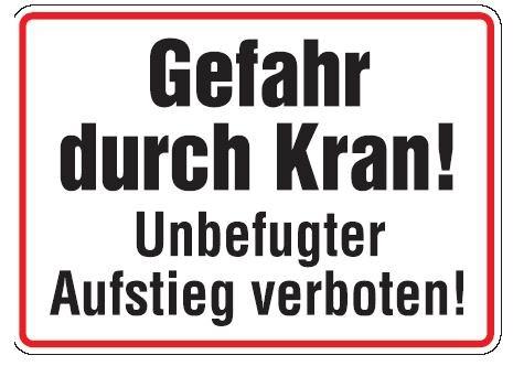 Aluminium Schild Gefahr durch Kran! Unbefugter Aufstieg verboten 250x350 mm geprägt