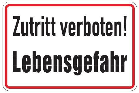 Aluminium Schild Zutritt verboten Lebensgefahr 200x300 mm geprägt