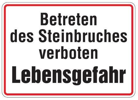 Aluminium Schild Betreten des Steinbruches verboten Lebensgefahr 250x350 mm geprägt
