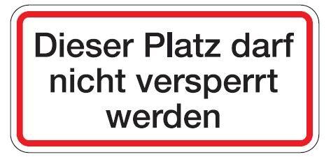 Aluminium Schild Dieser Platz darf nicht versperrt werden 120x250 mm geprägt