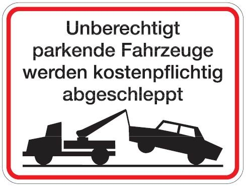 Aluminium Schild Unberechtigt parkende Fahrzeuge werden kostenpflichtig abgeschleppt 300x400 mm gepr