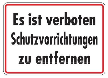 Aluminium Schild Es ist verboten Schutzvorrichtungen zu entfernen 250x350 mm geprägt