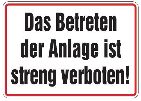 Aluminium Schild Das Betreten der Anlage ist streng verboten 250x350 mm geprägt