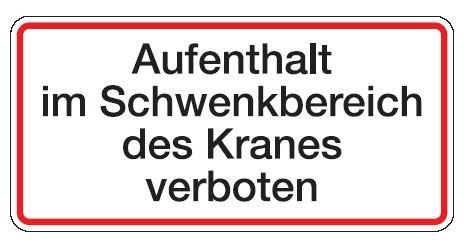 Aluminium Schild Aufenthalt im Schwenkbereich des Kranes verboten 170x350 mm geprägt