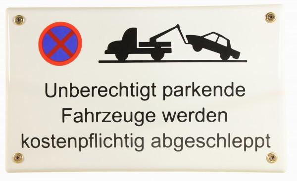 Emaille Schild Unberechtigt parkende Fahrzeuge werden abgeschleppt Verkehrszeichen Verkehrsschild