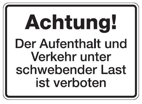 Aluminium Schild Achtung! Der Aufenthalt und Verkehr unter schwebender Last ist verboten 250x350 mm