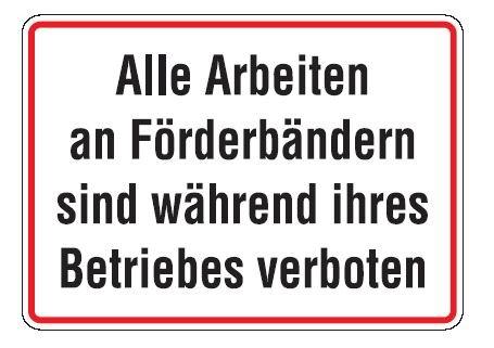 Aluminium Schild Alle Arbeiten an Förderbändern sind während ihres Betriebes verboten 250x350 mm gep