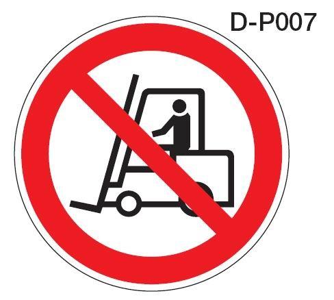 Aluminium Verbotsschild D-P007 Für Flurförderzeuge verboten verschiedene Größen 0,6 mm Alu