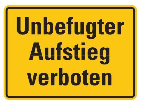 Aluminium Schild Unbefugter Aufstieg verboten 250x350 mm geprägt