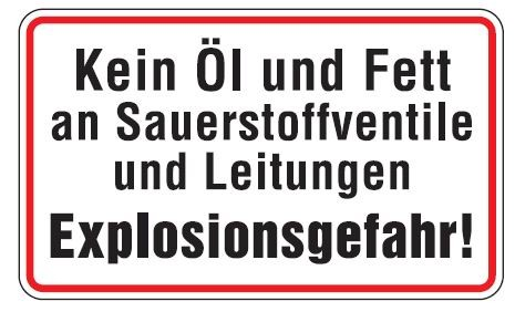 Aluminium Schild Kein Öl und Fett an Sauerstoffventile und Leitungen Explosionsgefahr! 120x200 mm ge