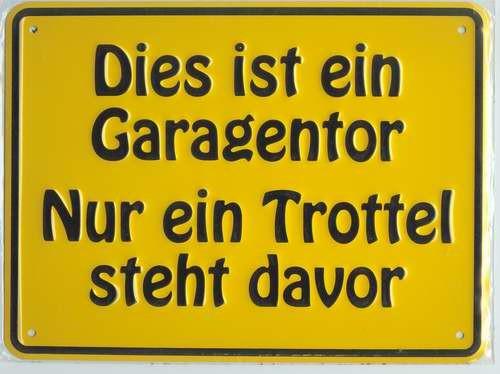 Garagentor Blechschild Humor Schild Fun Funschild Metallschild Garage Einfahrt Parkplatz