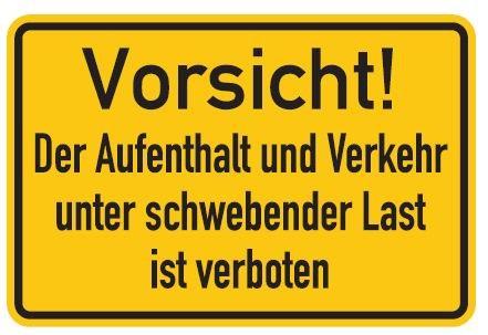 Aluminium Schild Vorsicht! Der Aufenthalt und Verkehr unter schwebender Last ist verboten 200x300 mm